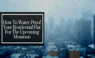 How To Water-Proof Your Residential Flat For The Upcoming Monsoon
