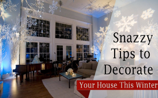 Snazzy Tips to Decorate Your House This Winter