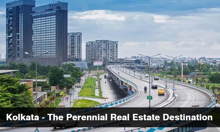 Kolkata - The Perennial Real Estate Destination
