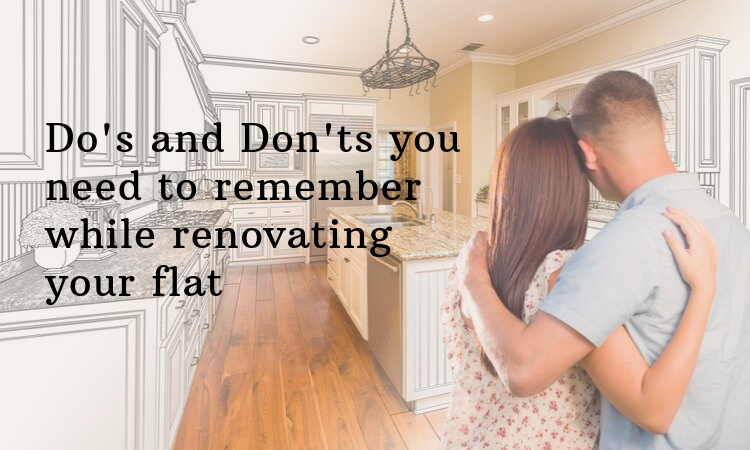 Do's and Don'ts you need to remember while renovating your flat