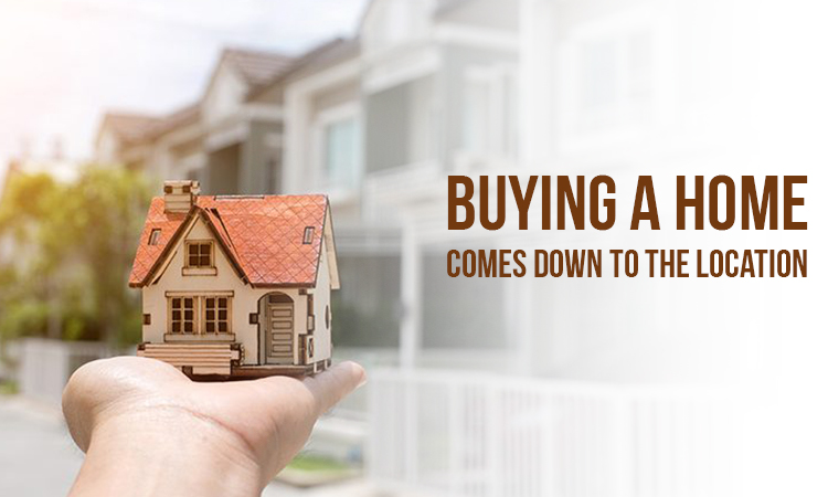 why is location important when buying a house